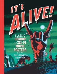 It's Alive! : Classic Horror and Sci-Fi Movie Posters, Hardback Book