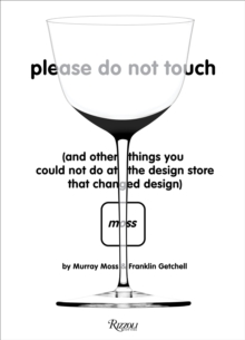 Please Do Not Touch : And Other Things You Couldn't Do at Moss, the Design Store That Changed Design, Hardback Book