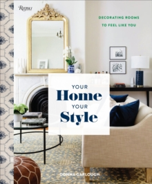 Your Home, Your Style : Decorating Rooms to Feel Like You, Hardback Book