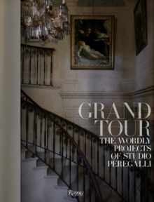 Grand Tour : The Worldly Projects of Studio Peregalli, Hardback Book