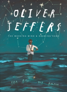 Oliver Jeffers : The Working Mind and Drawing Hand, Hardback Book