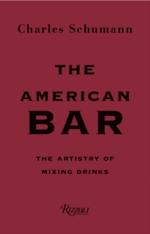 The American Bar : The Artistry of Mixing Drinks, Hardback Book