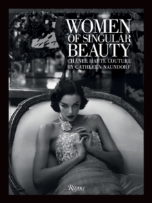 Women of Singular Beauty : Chanel Haute Couture, Hardback Book