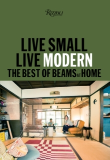 Live Small/Live Modern : The Best of Beams at Home, Hardback Book