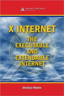 X Internet : The Executable and Extendable Internet, Hardback Book