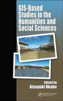 GIS-based Studies in the Humanities and Social Sciences, Hardback Book