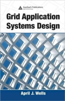 Grid Application Systems Design, Hardback Book