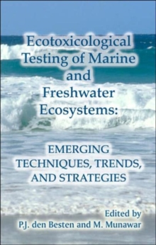 Ecotoxicological Testing of Marine and Freshwater Ecosystems : Emerging Techniques, Trends and Strategies, Hardback Book