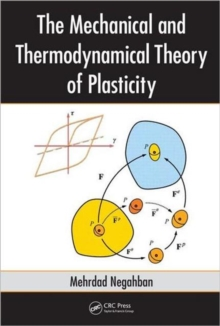 The Mechanical and Thermodynamical Theory of Plasticity, Hardback Book