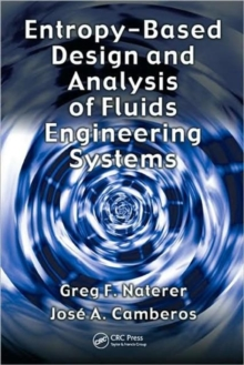 Entropy Based Design and Analysis of Fluids Engineering Systems, Hardback Book