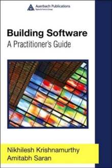 Building Software : A Practitioner's Guide, Hardback Book