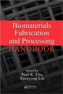 Biomaterials Fabrication and Processing Handbook, Hardback Book
