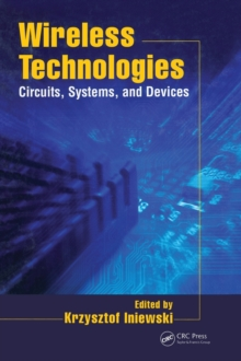 Wireless Technologies : Circuits, Systems, and Devices, Hardback Book