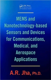 MEMS and Nanotechnology-Based Sensors and Devices for Communications, Medical and Aerospace Applications, Hardback Book