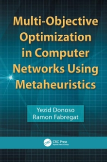 Multi-Objective Optimization in Computer Networks Using Metaheuristics, Hardback Book