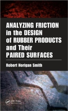 Analyzing Friction in the Design of Rubber Products and Their Paired Surfaces, Hardback Book