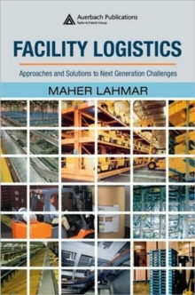Facility Logistics : Approaches and Solutions to Next Generation Challenges, Hardback Book