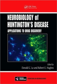 Neurobiology of Huntington's Disease : Applications to Drug Discovery, Hardback Book