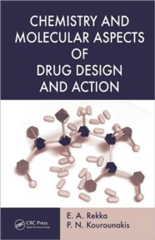 Chemistry and Molecular Aspects of Drug Design and Action, Hardback Book
