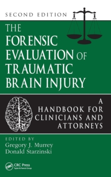 The Forensic Evaluation of Traumatic Brain Injury : A Handbook for Clinicians and Attorneys, Second Edition, Hardback Book