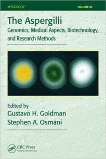 The Aspergilli : Genomics, Medical Aspects, Biotechnology, and Research Methods, Hardback Book
