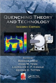Quenching Theory and Technology, Second Edition, Hardback Book