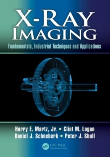 X-Ray Imaging : Fundamentals, Industrial Techniques and Applications, Hardback Book