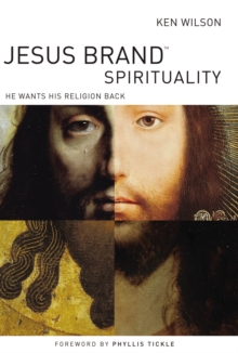 Jesus Brand Spirituality : He Wants His Religion Back, Paperback Book
