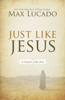 Just Like Jesus : A Heart Like His, Paperback / softback Book
