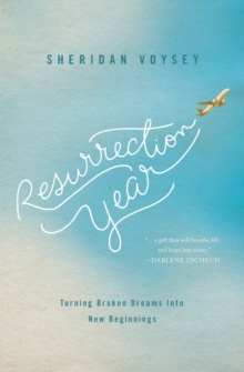 Resurrection Year : Turning Broken Dreams Into New Beginnings, Paperback / softback Book