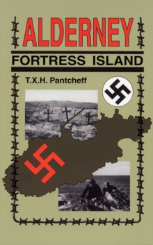 Fortress Island : Germans in Alderney, 1940-45, Paperback / softback Book