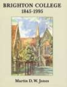Brighton College : 1845-1995, Paperback / softback Book