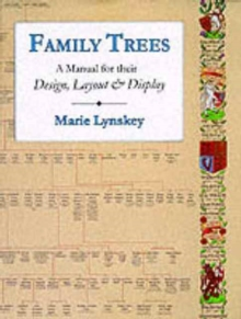 Family Trees : A Manual for their Design, Layout & Display, Hardback Book
