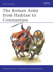 Roman Army from Hadrian to Constantine, Paperback Book