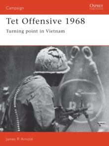 Tet Offensive, 1968 : Turning Point in Vietnam, Paperback Book