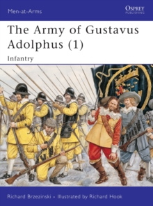 Army of Gustavus Adolphus : Pt. 1, Paperback Book