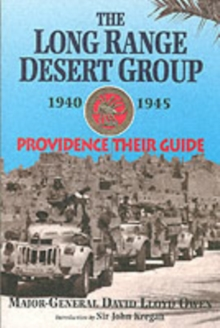 The Long Range Desert Group 1940-1945 : Providence Their Guide, Paperback / softback Book
