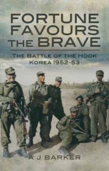 Fortune Favours the Brave : The Commonwealth Brigade in the Korea War, Hardback Book