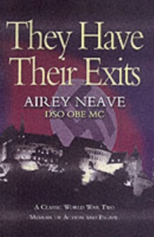 They Have Their Exits : A Classic World War Two Memoir of Action and Escape, Hardback Book
