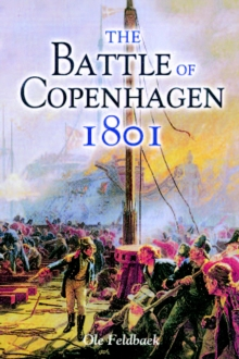The Battle of Copenhagen 1801, Hardback Book