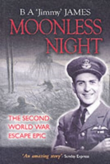 Moonless Night : Wartime Diary of a Great Escaper, Paperback Book