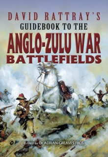 David Rattray's Guide to the Zulu War, Paperback / softback Book