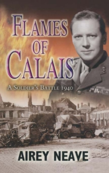 Flames of Calais : A Soldiers Battle 1940, Hardback Book