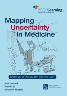 Mapping Uncertainty in Medicine : What to Do When You Don't Know What to Do?, Paperback Book