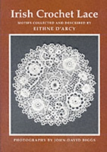 Irish Crochet Lace : Motifs from County Monaghan, Paperback Book