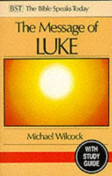 The Message of Luke : Saviour of the World, Paperback / softback Book