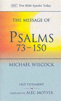 The Message of Psalms 73-150 : Songs for the People of God, Paperback Book