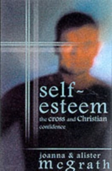Self-esteem : The Cross and Christian Confidence, Paperback Book