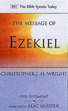 The Message of Ezekiel : A New Heart and a New Spirit, Paperback Book