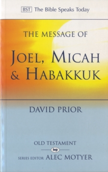 The Message of Joel, Micah, Habakkuk : Listening to the Voice of God, Paperback / softback Book
